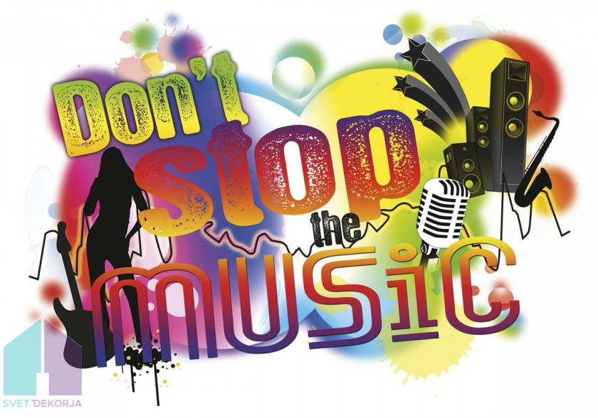 Dekorativna nalepka - Don`t Stop the music
